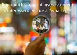 Pourquoi les fonds d'investissements'intéressent encore à l'emailing ?